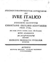 Specimen iurisprudentiae antiquariae de iure italico