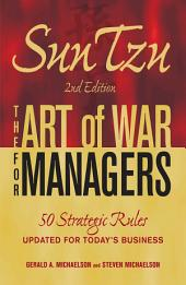 Sun Tzu - The Art of War for Managers: 50 Strategic Rules Updated for Today's Business, Edition 2