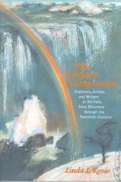 The Niagara Companion: Explorers, Artists, and Writers at the Falls, from Discovery Through the Twentieth Century