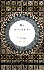 On Augustine: The Two Cities (Liveright Classics)