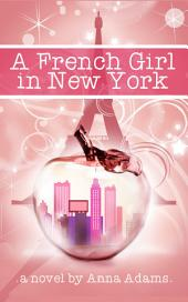 A French Girl in New York: (#1, The French Girl Series)