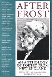 After Frost: An Anthology of Poetry from New England