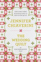 The Wedding Quilt: An Elm Creek Quilts Novel, Book 18
