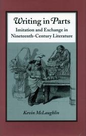 Writing in Parts: Imitation and Exchange in Nineteenth-Century Literature