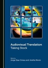 Audiovisual Translation: Taking Stock