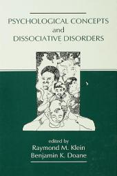 Psychological Concepts and Dissociative Disorders