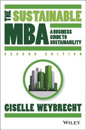 The Sustainable MBA: A Business Guide to Sustainability, Edition 2
