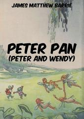 Peter Pan (Peter and Wendy) (Illustrated & Annotated Edition)