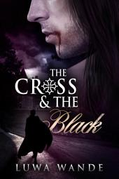 The Cross and the Black: [A Free Vampire Novella of Renaissance France]