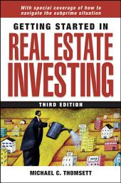 Getting Started in Real Estate Investing: Edition 3