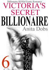 Victoria's Secret Billionaire - Part 6: Billionaire BDSM Erotic Romance