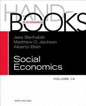Handbook of Social Economics, Volume 1A