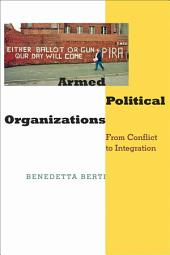 Armed Political Organizations: From Conflict to Integration