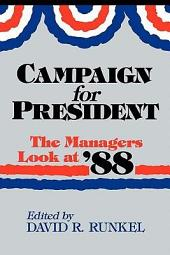 Campaign for President: The Managers Look at '88