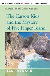 The Carson Kids and the Mystery of Five Finger Island