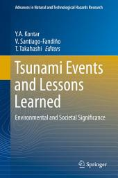 Tsunami Events and Lessons Learned: Environmental and Societal Significance