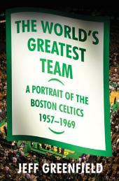 The World's Greatest Team: A Portrait of the Boston Celtics, 195769