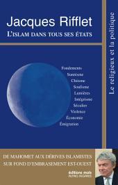 L'islam dans tous ses états: de Mahomet aux dérives islamistes sur fond d'embrasement Est-Ouest