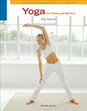 Yoga for Fitness and Wellness: Edition 2