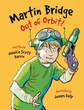 Martin Bridge: Out of Orbit!