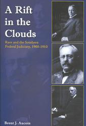 A Rift in the Clouds: Race and the Southern Federal Judiciary, 1900-1910