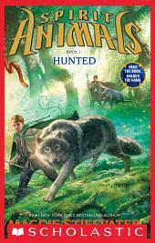 Spirit Animals: Book 2: Hunted