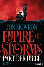 Empire of Storms - Pakt der Diebe: Roman