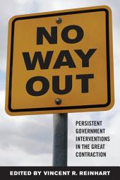 No Way Out?: Government Intervention and the Financial Crisis