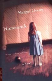 Homework: A Novel