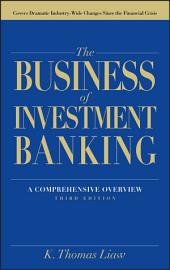 The Business of Investment Banking: A Comprehensive Overview, Edition 3