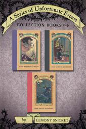 A Series of Unfortunate Events Collection:: Books 4-6