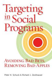 Targeting in Social Programs: Avoiding Bad Bets, Removing Bad Apples