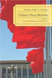 China's Deep Reform: Domestic Politics in Transition