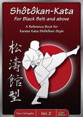 Shôtôkan-Kata for Black Belt and above / Vol. 2: A Reference Book for Karate Kata Shôtôkan Style