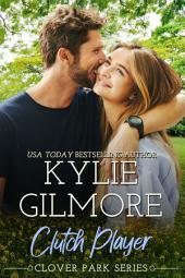 Clutch Player: Clover Park Series, Book 9