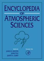 Encyclopedia of Atmospheric Sciences, 1st Edition: Volumes 1-6