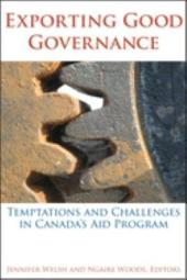 Exporting Good Governance: Temptations and Challenges in Canada's Aid Program
