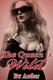 The Queen Is Wild