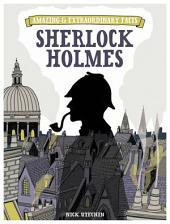 Amazing & Extraordinary Facts: Sherlock Holmes