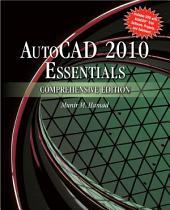 AutoCAD® 2010 Essentials, Comprehensive Edition