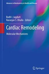 Cardiac Remodeling: Molecular Mechanisms