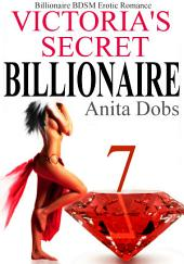 Victoria's Secret Billionaire - Part 7: Billionaire BDSM Erotic Romance