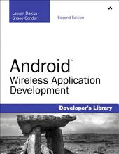 Android Wireless Application Development: Edition 2