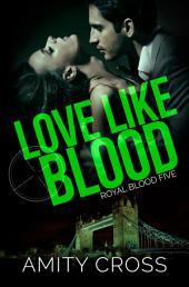 Love Like Blood (Royal Blood #5)