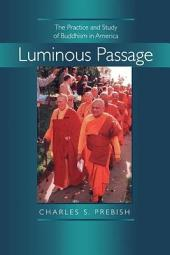 Luminous Passage: The Practice and Study of Buddhism in America