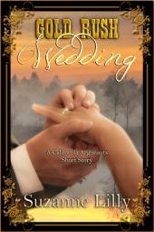Gold Rush Wedding: A short story in the California Argonauts series