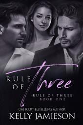 Rule of Three: Rule of Three Book 1
