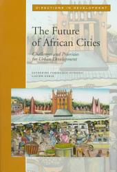 The Future of African Cities: Challenges and Priorities for Urban Development