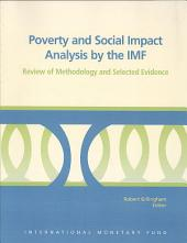 Poverty and Social Impact Analysis by the IMF: Review of Methodology and Selected Evidence