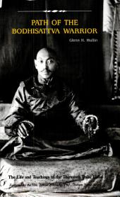 Path of the Bodhisattva Warrior: The Life and Teachings of the Thirteenth Dalai Lama